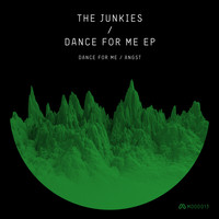 The Junkies - Dance for Me