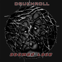 Druknroll - Doomed Love