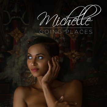 Michelle - Going Places