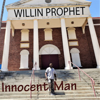 Willin Prophet - Innocent Man