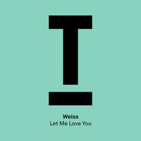 Weiss (UK) - Let Me Love You