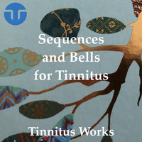 Tinnitus Works - Sequences and Bells for Tinnitus Relief