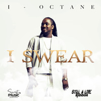 I-Octane - I Swear (Explicit)