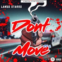 Lando Xtarz - Don't Move, Pt. 2 (Explicit)