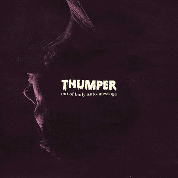 Thumper - Out Of Body Auto-Message (Explicit)