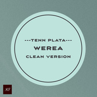 Tenn Plata - Werea (Clean Version)