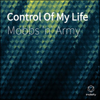 Mobbs 'n' Army - Control of My Life