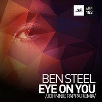 Ben Steel - Eye On You (Johnnie Pappa Remix)