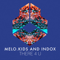 Melo.Kids And INDOX - There 4 U