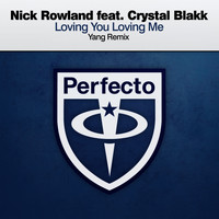 Nick Rowland featuring Crystal Blakk - Loving You Loving Me (Yang Remix)