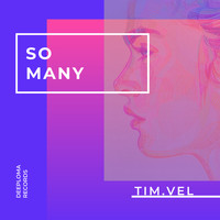 Tim.Vel - So Many