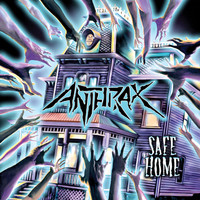 Anthrax - Safe Home