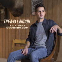 Trea Landon - Loved by a Country Boy