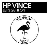 HP Vince - Let's Get It On