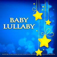 Baby Lullaby, Baby Sleep Music, Monarch Baby Lullaby Institute - Baby Lullaby: Relaxing Baby Lullabies For Baby Sleep Music, Nursery Rhymes, Preschool Music, Songs For Kids and Baby Sleep Aid
