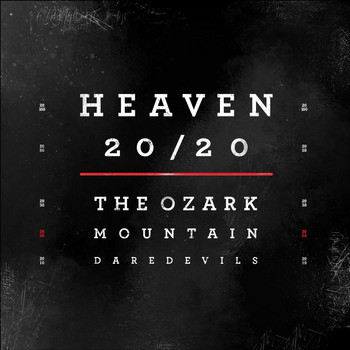 The Ozark Mountain Daredevils - Heaven 20/20