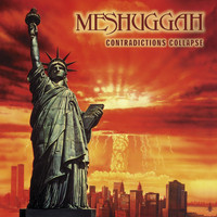 Meshuggah - Contradictions Collapse - Reloaded