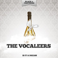 The Vocaleers - Is It A Dream