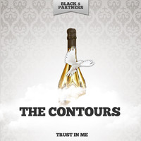 The Contours - Trust In Me