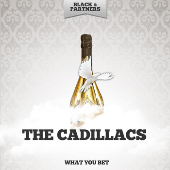 The Cadillacs - What You Bet