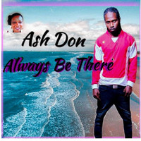 Ash Don - Always Be There