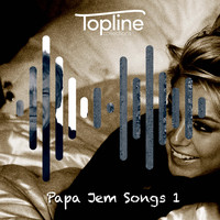 Dave Cooke - Topline Collections: Papa Jem Songs 1