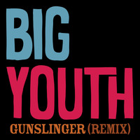 Big Youth - GUNSLINGER (Rob Jevons REMIX; Radio Edit)