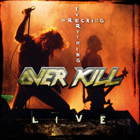 Overkill - Wrecking Everything (Live)