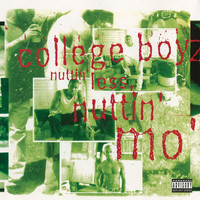 College Boyz - Nuttin' Less, Nuttin' Mo' (Explicit)