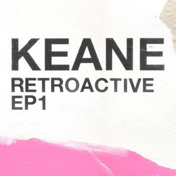 Keane - Retroactive - EP1