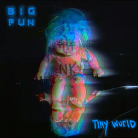 Big Fun - Tiny Wurld