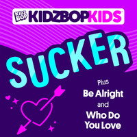 Kidz Bop Kids - Sucker