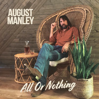 August Manley - All or Nothing
