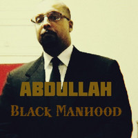Abdullah - Black Manhood