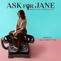 Two Twenty Two - Ask for Jane (Original Motion Picture Soundtrack)