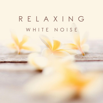 White Noise - Relaxing White Noise