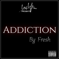 Fresh - Addiction (Explicit)