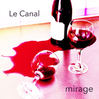 Le Canal - Mirage