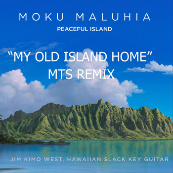 Jim Kimo West - My Old Island Home (Mts Remix)