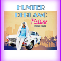 Hunter Deblanc - Pressure (Miami Vice)