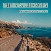 The Sea Changes - The Mountains and the Sea
