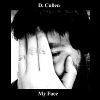 D. Cullen - My Face (Explicit)