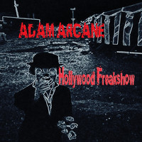 Adam Arcane - Hollywood Freakshow