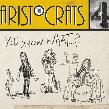 The Aristocrats - You Know What...? (Explicit)