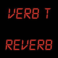 Verb T - Reverb (Explicit)