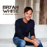 Bryan White - It Must Be Love