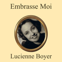 Lucienne Boyer - Embrasse moi