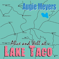 Augie Meyers - Alive & Well at Lake Taco
