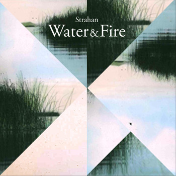 Strahan - Water & Fire