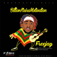 FreeJay - Billion Naira Motivation
